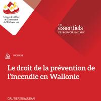 Le droit de la prévention de l'incendie en Wallonie. Gautier Beaujean